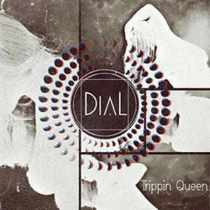 DiaL - Trippin Queen